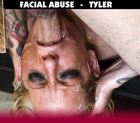 Facial Abuse Starring Tyler